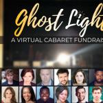 GHOST LIGHT | A Virtual Cabaret Fundraiser