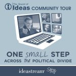 The Sound of Ideas Community Tour: One Small Step Across the Political Divide
