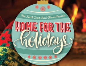 North Coast Men's Chorus presents: Home for the Holidays
