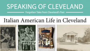 Speaking of Cleveland | Italian American Life in Cleveland