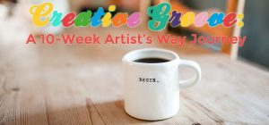 Creative Groove: A 10-Week Artist's Way Journey