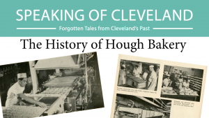 Speaking of Cleveland | The History of Hough Baker...