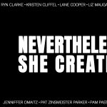 Nevertheless, She Created.