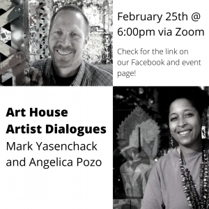Art House Artist Dialogues: Mark Yasenchack and Angelica Pozo