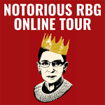 Online Tour: Notorious RBG: The Life & Times of Ruth Bader Ginsburg