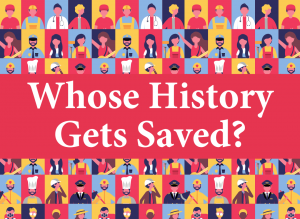 WRHS Online Course | Whose History Gets Saved?