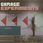Garage Experiments