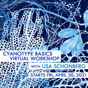 Cyanotype Basics Virtual Workshop