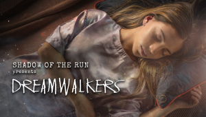Shadow of the Run Immersive presents DreamWalkers