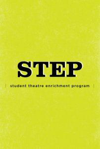 STUDENT THEATRE ENRICHMENT PROGRAM (STEP)