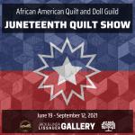 Juneteenth Quilt Show