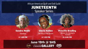 Juneteenth Quilt Show Speaker Series