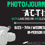 Photo/Journalism in ACTION with Lake Erie Ink and the Cleveland Print Room