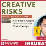 Creative Risks: A Conversation with Viet Thanh Nguyen & Thrity Umrigar