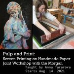 Pulp and Print: Screen Printing on Handmade Paper Joint Workshop