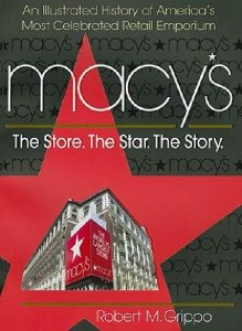 Page to Stage: Macy's: The Store The Star The Story by Robert Grippo