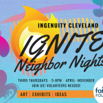 Ingenuity Cleveland's Ignite! Neighbor Nights