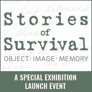 Stories of Survival: A Special Exhibition Launch E...