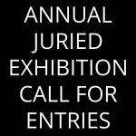Juried Exhibition: Call for Artists