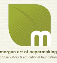 Morgan Art of Papermaking Conservatory and Educati...